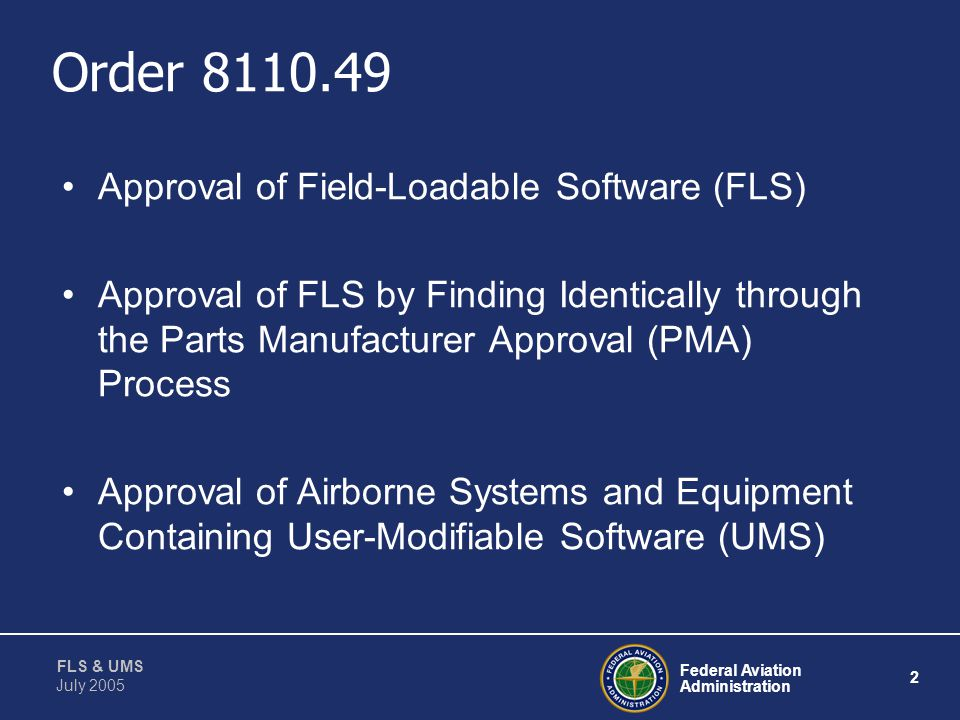 Presented to: By: Date: Federal Aviation Administration FLS & UMS Software Standardization Conference Dennis Wallace, Software Technical Specialist Ju