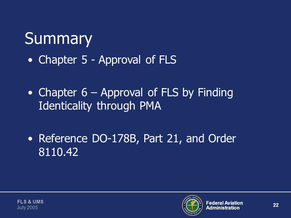 Federal Aviation Administration 21 FLS & UMS July 2005 Design Change Identicality w/o Licensing Agreement Change Considered Major Reference Order 8110