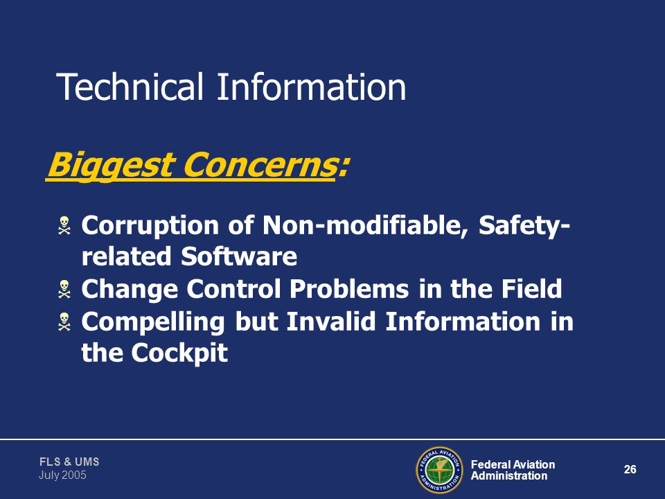 Federal Aviation Administration 25 FLS & UMS July 2005 DO-178B References to UMS User-Modifiable Software (UMS) References: - System Design: Sections