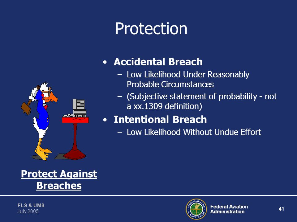 Federal Aviation Administration 40 FLS & UMS July 2005 Examples –Partitioning –Hardware Modes –Encoding –Tools Modifications Loading Protection Protec