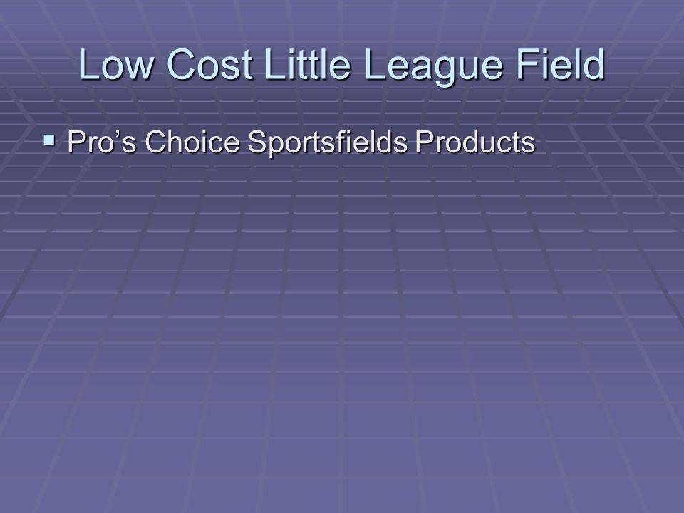 Low Cost Little League Field  Pro's Choice Sportsfields Products