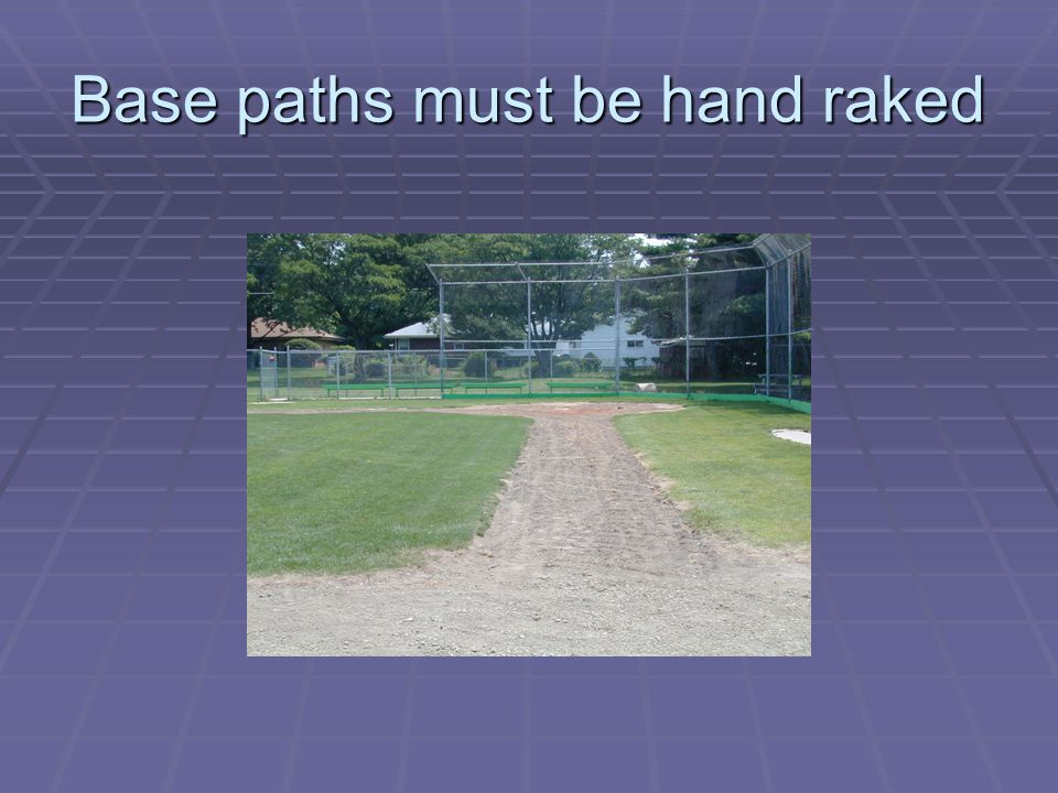 Base paths must be hand raked