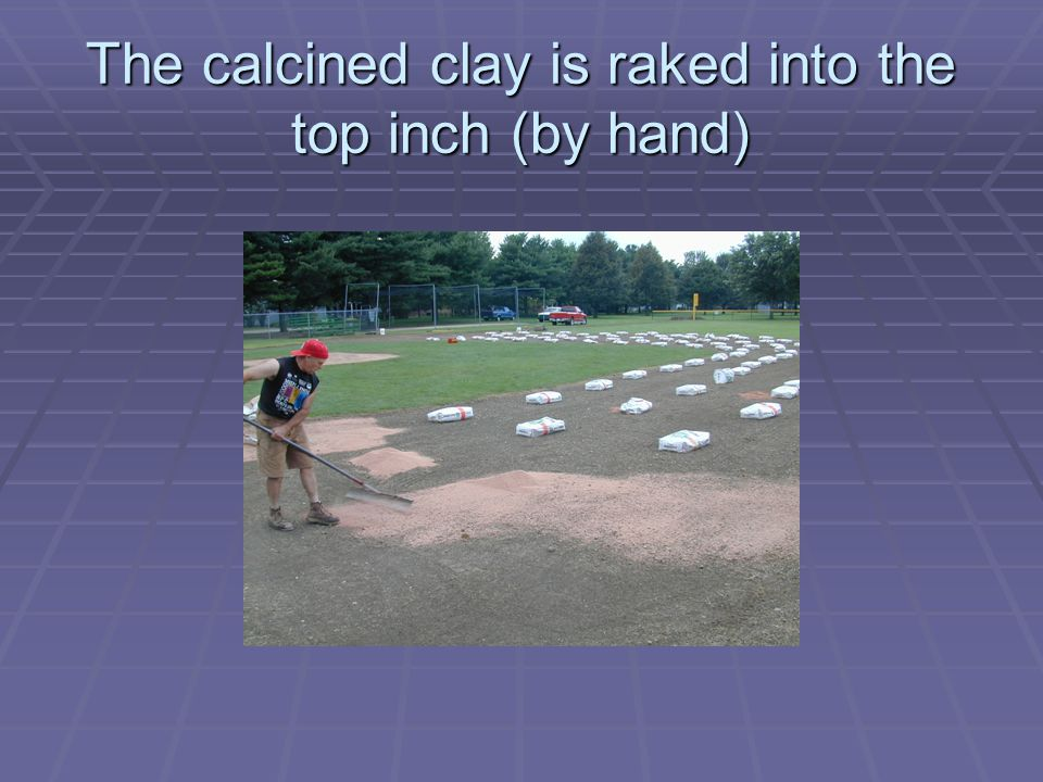 The calcined clay is raked into the top inch (by hand)