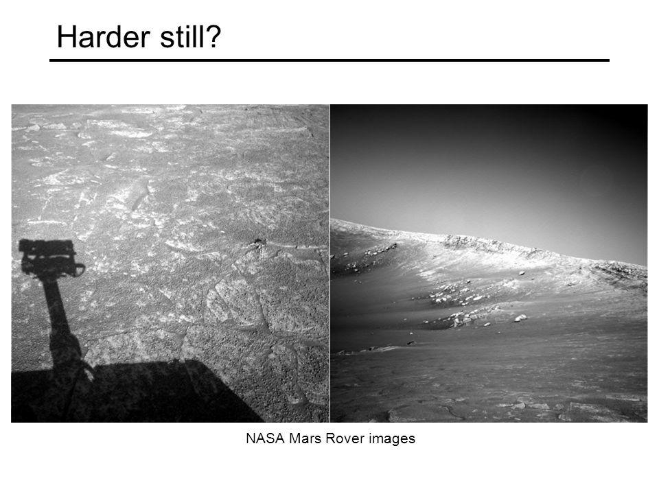Harder still? NASA Mars Rover images