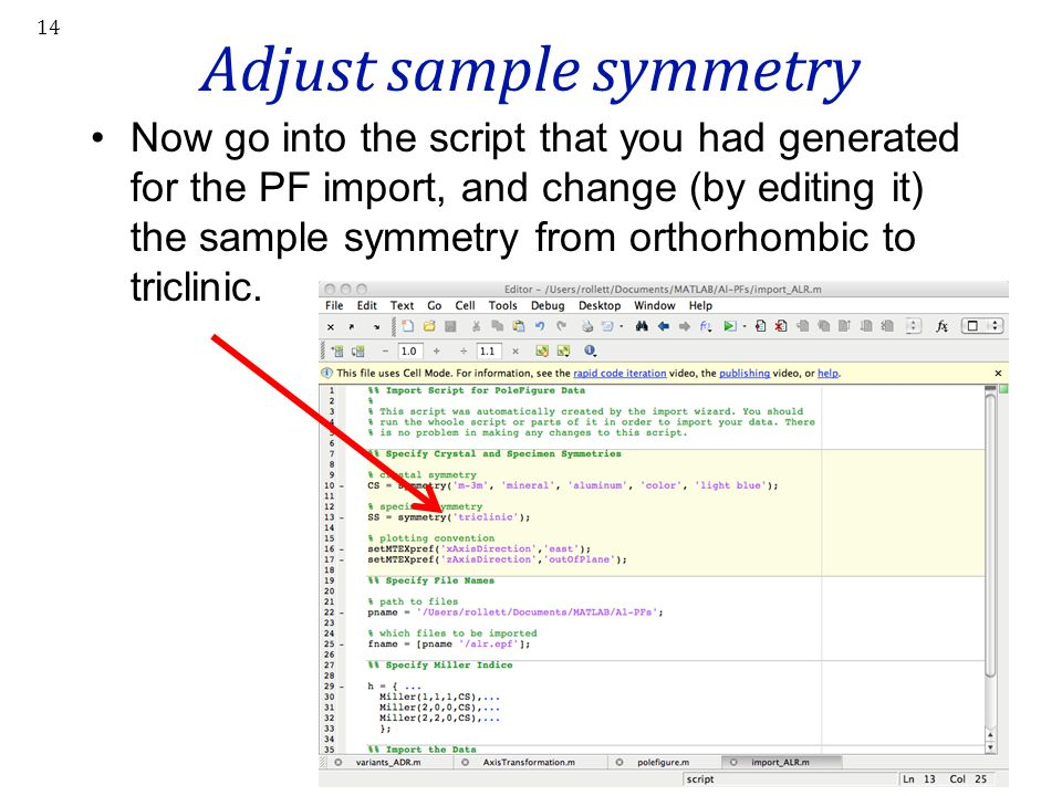 Adjust sample symmetry Now go into the script that you had generated for the PF import, and change (by editing it) the sample symmetry from orthorhomb