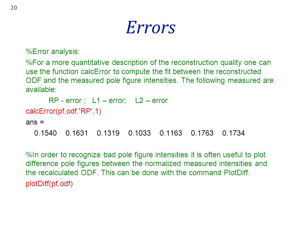 Errors %Error analysis: %For a more quantitative description of the reconstruction quality one can use the function calcError to compute the fit betwe
