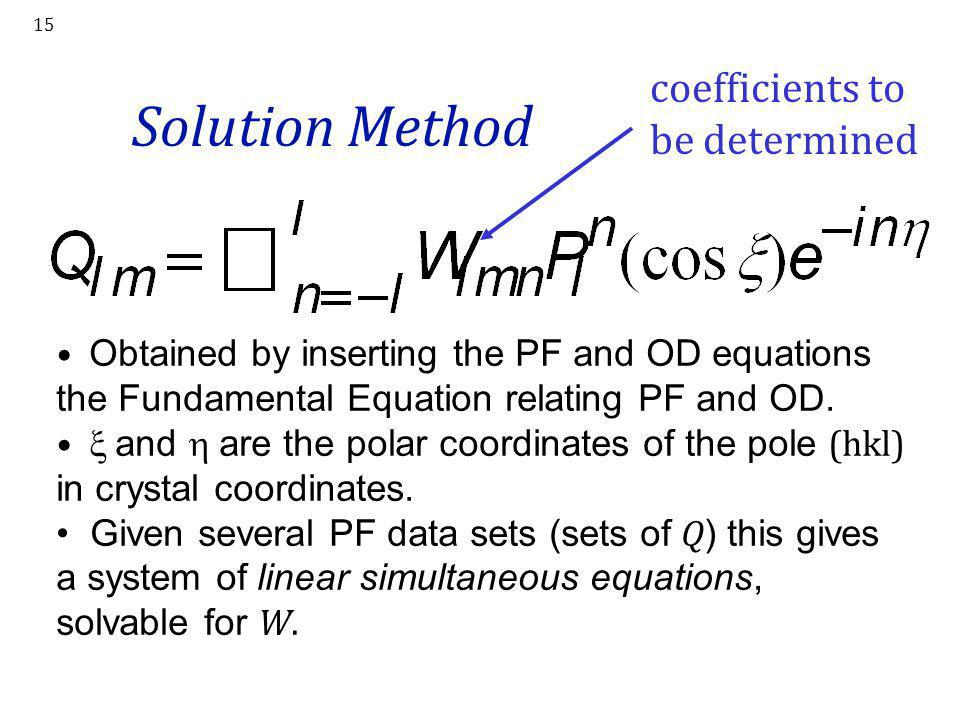 15 Solution Method Obtained by inserting the PF and OD equations the Fundamental Equation relating PF and OD.  and  are the polar coordinates of the