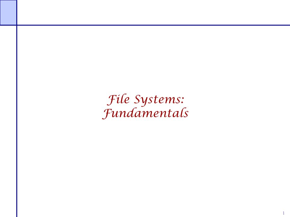 1 File Systems: Fundamentals