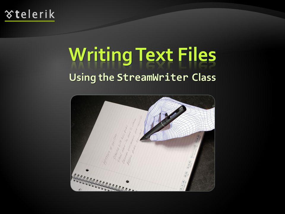Using the StreamWriter Class