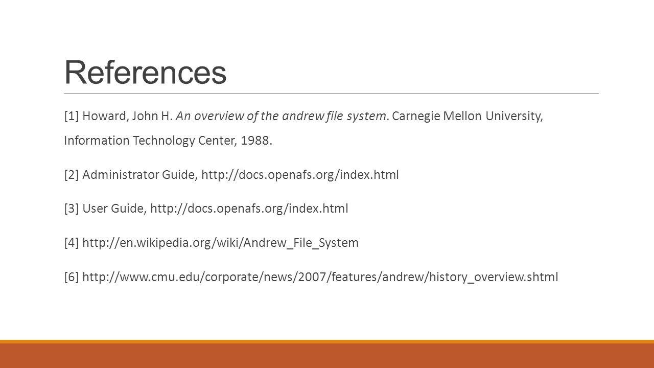 References [1] Howard, John H. An overview of the andrew file system.