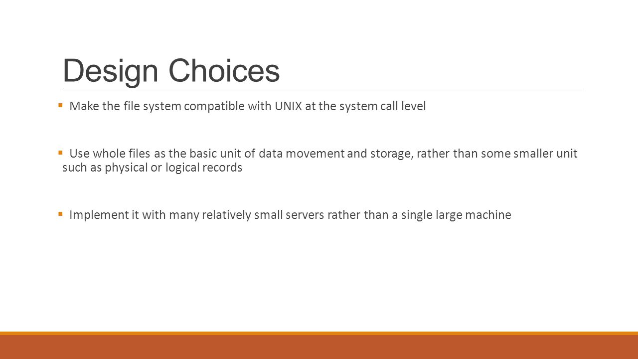 Summary  Pros:  Scalability  Security  Reliability  Availability  Cons:  Authentication may cause problems  Conflicts with UNIX file semantics