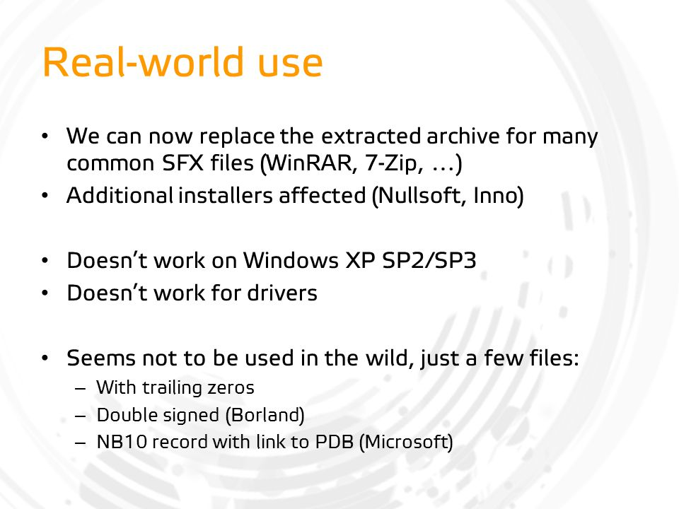 Real-world use We can now replace the extracted archive for many common SFX files (WinRAR, 7-Zip, …) Additional installers affected (Nullsoft, Inno) D