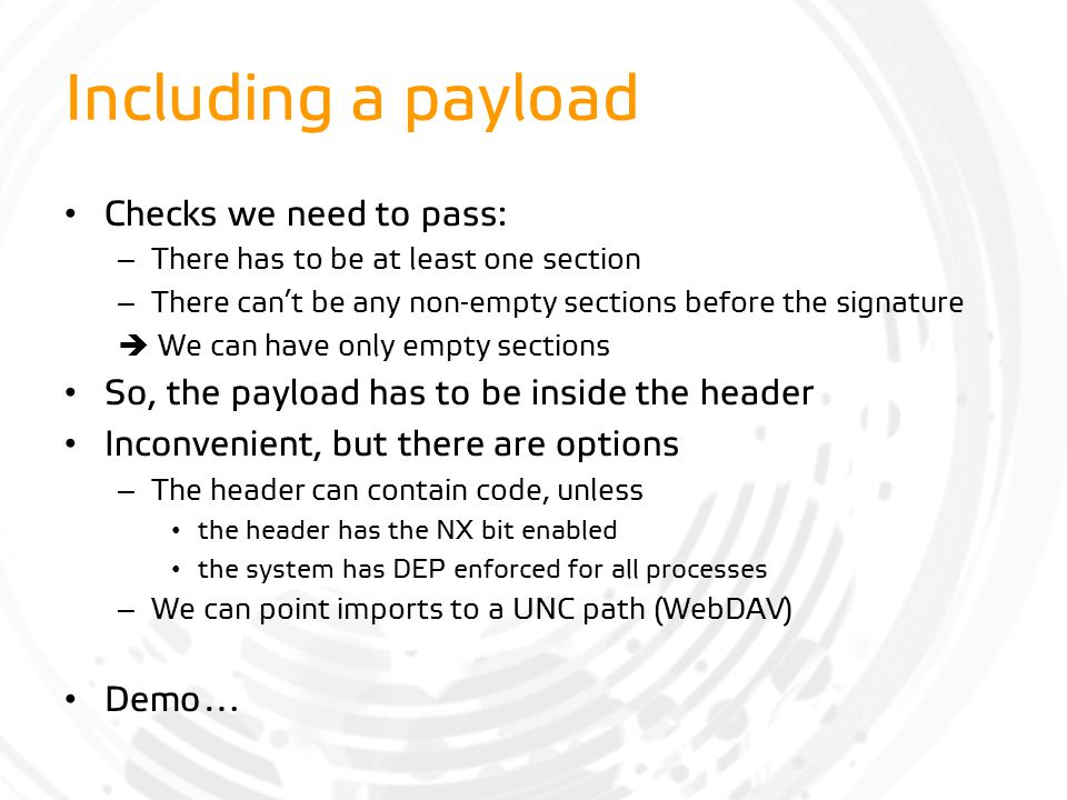Including a payload Checks we need to pass: – There has to be at least one section – There can't be any non-empty sections before the signature  We c