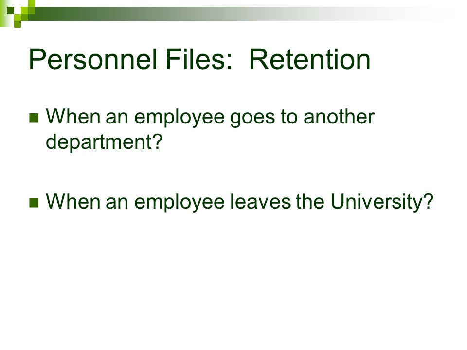 Personnel Files: Retention When an employee goes to another department? When an employee leaves the University?