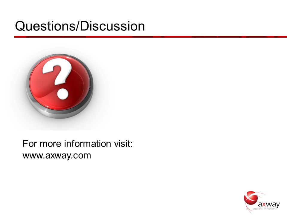 Questions/Discussion For more information visit: www.axway.com