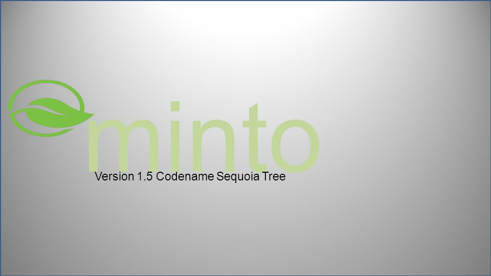 minto Version 1.5 Codename Sequoia Tree Restart