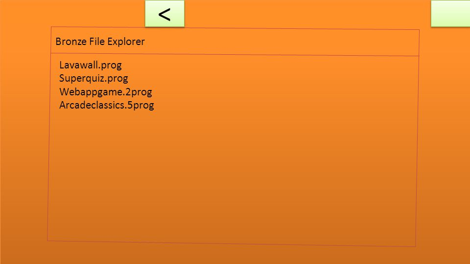 Bronze File Explorer < < No files in here