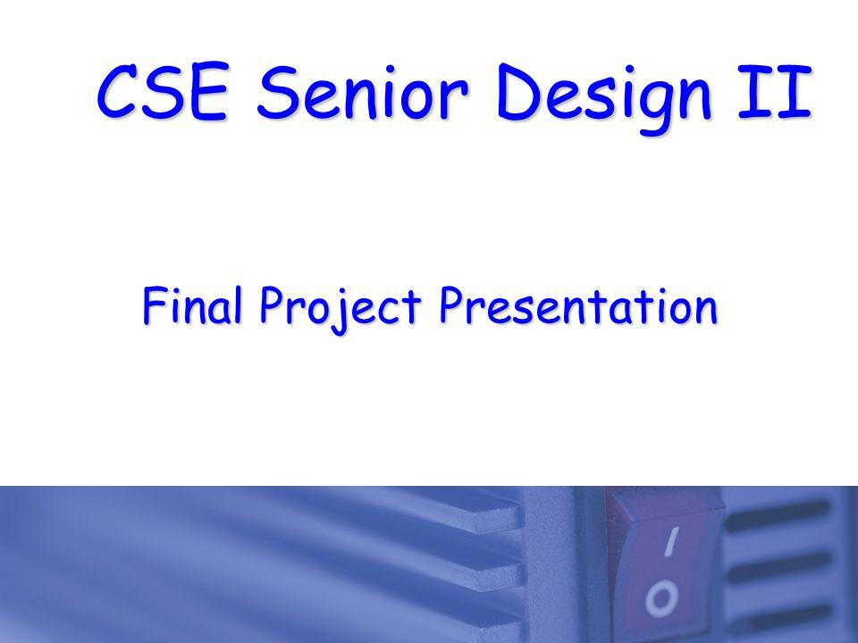 CSE Senior Design II Final Project Presentation