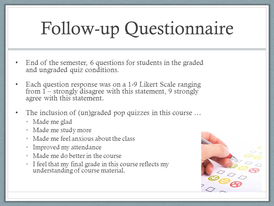 Follow-up Questionnaire End of the semester, 6 questions for students in the graded and ungraded quiz conditions.