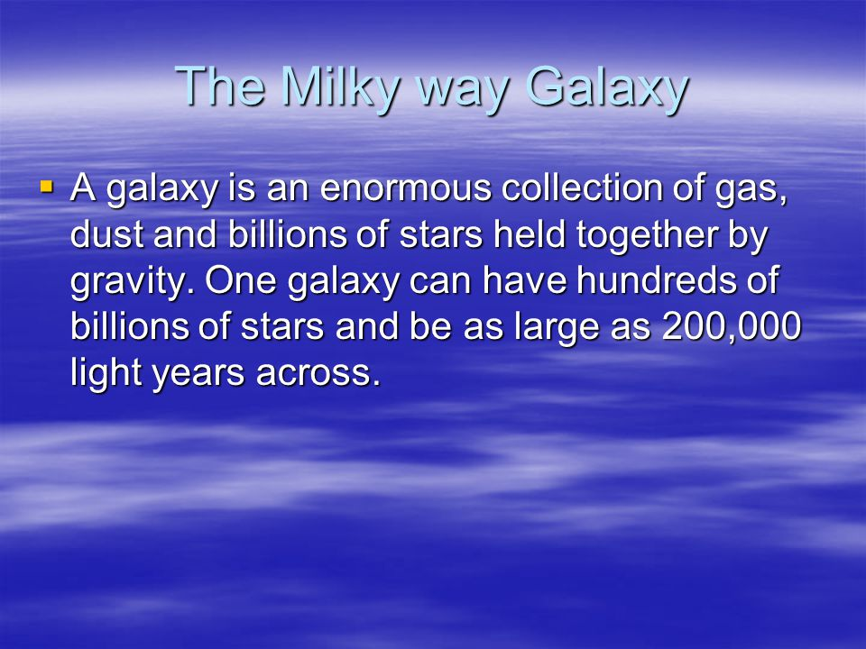 The name of our galaxy is: TTTThe name of our galaxy is the Milky Way. Our Sun and all of the stars that you see at night belong to the Milky Way.