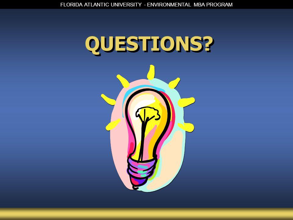 FLORIDA ATLANTIC UNIVERSITY - ENVIRONMENTAL MBA PROGRAM QUESTIONS