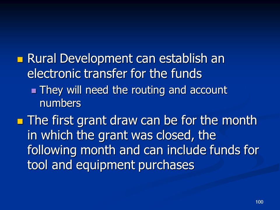 100 Rural Development can establish an electronic transfer for the funds Rural Development can establish an electronic transfer for the funds They wil