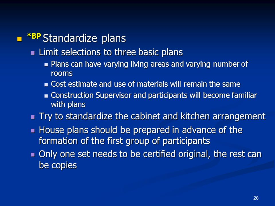 28 *BP Standardize plans *BP Standardize plans Limit selections to three basic plans Limit selections to three basic plans Plans can have varying livi