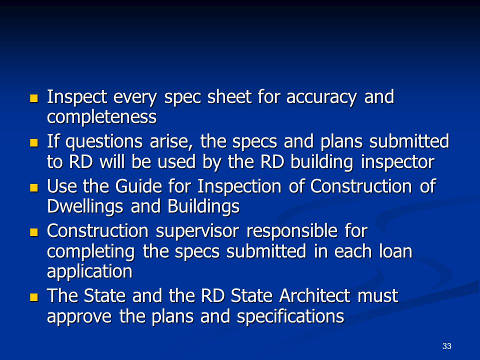 33 Inspect every spec sheet for accuracy and completeness Inspect every spec sheet for accuracy and completeness If questions arise, the specs and pla