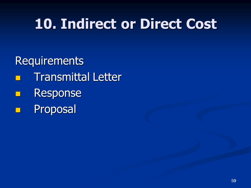 59 10. Indirect or Direct Cost Requirements Transmittal Letter Transmittal Letter Response Response Proposal Proposal
