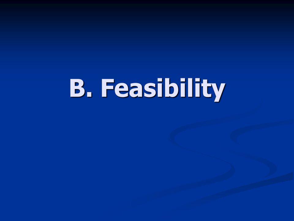 B. Feasibility