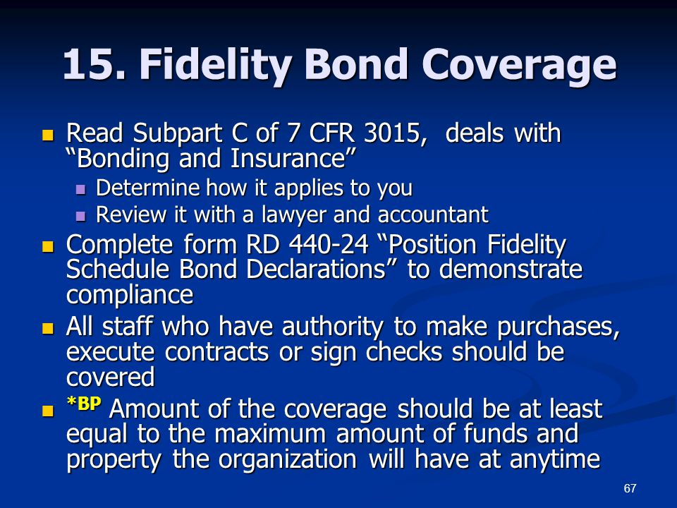"""67 15. Fidelity Bond Coverage Read Subpart C of 7 CFR 3015, deals with """"Bonding and Insurance"""" Read Subpart C of 7 CFR 3015, deals with """"Bonding and I"""