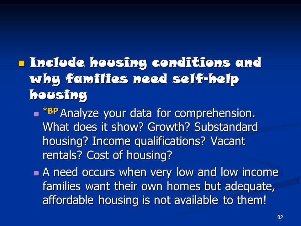 82 Include housing conditions and why families need self-help housing Include housing conditions and why families need self-help housing *BP Analyze y