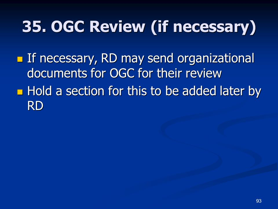 93 35. OGC Review (if necessary) If necessary, RD may send organizational documents for OGC for their review If necessary, RD may send organizational