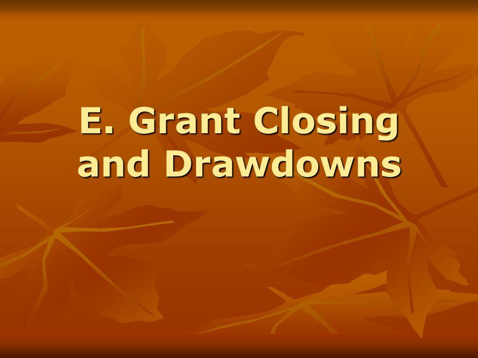 E. Grant Closing and Drawdowns