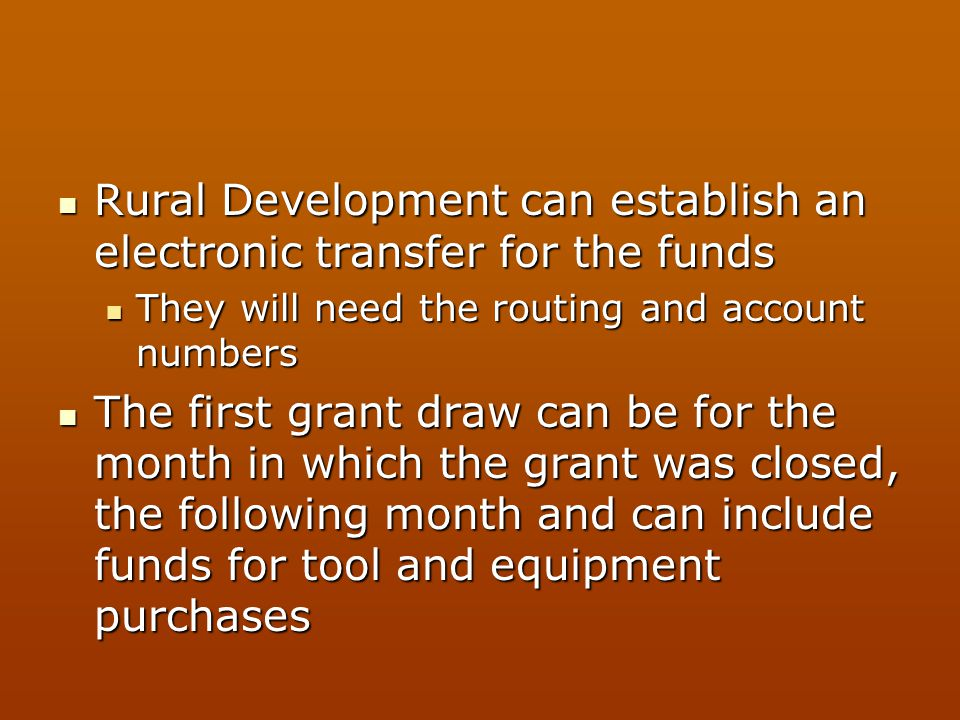 Rural Development can establish an electronic transfer for the funds Rural Development can establish an electronic transfer for the funds They will ne