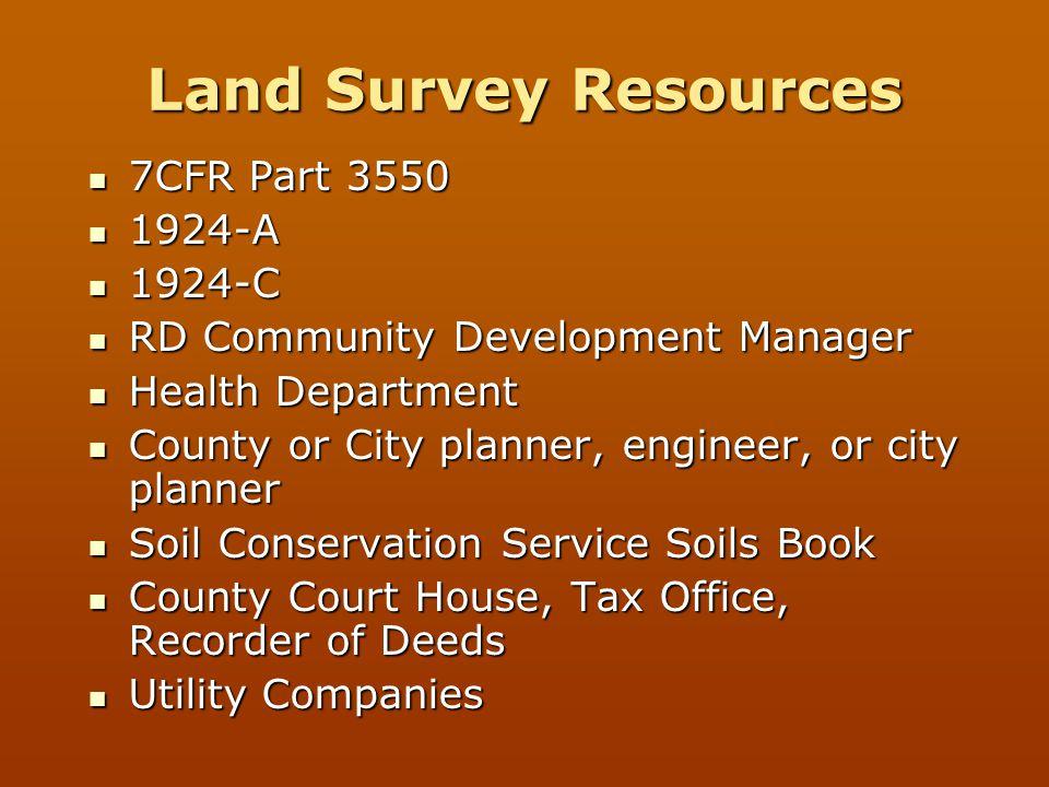 Land Survey Resources 7CFR Part 3550 7CFR Part 3550 1924-A 1924-A 1924-C 1924-C RD Community Development Manager RD Community Development Manager Heal