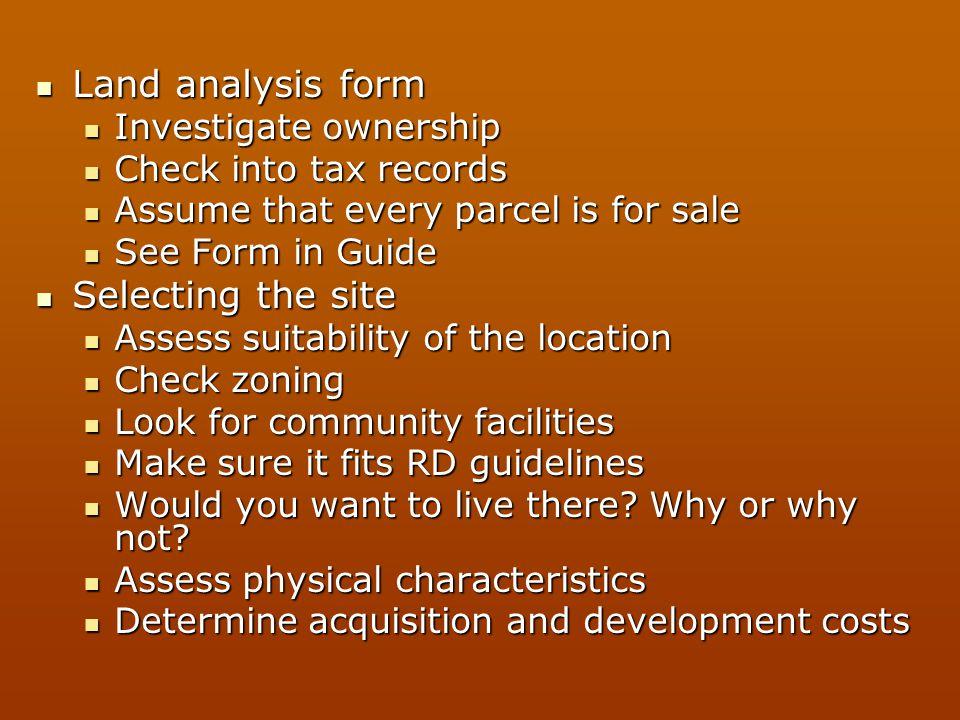 Land analysis form Land analysis form Investigate ownership Investigate ownership Check into tax records Check into tax records Assume that every parc