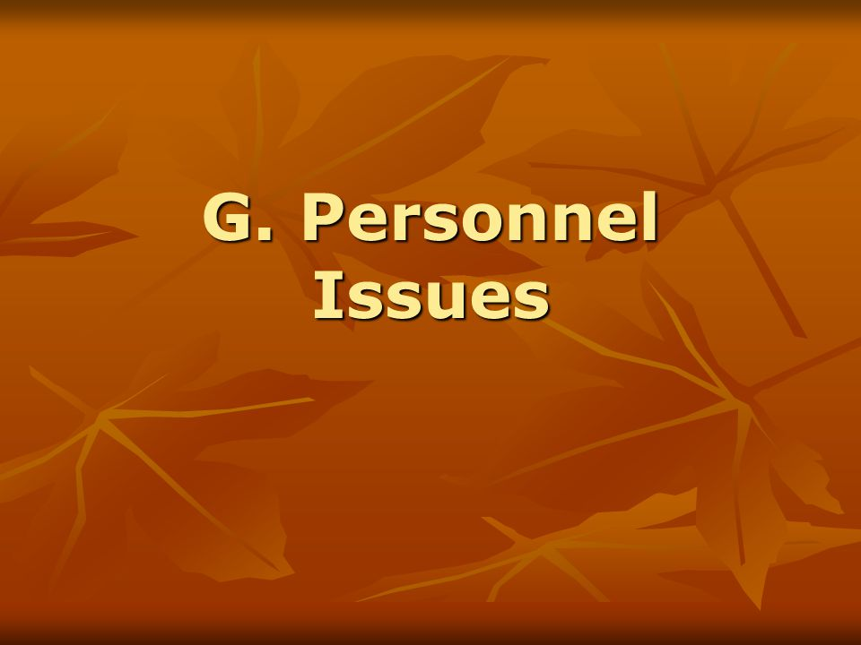 G. Personnel Issues