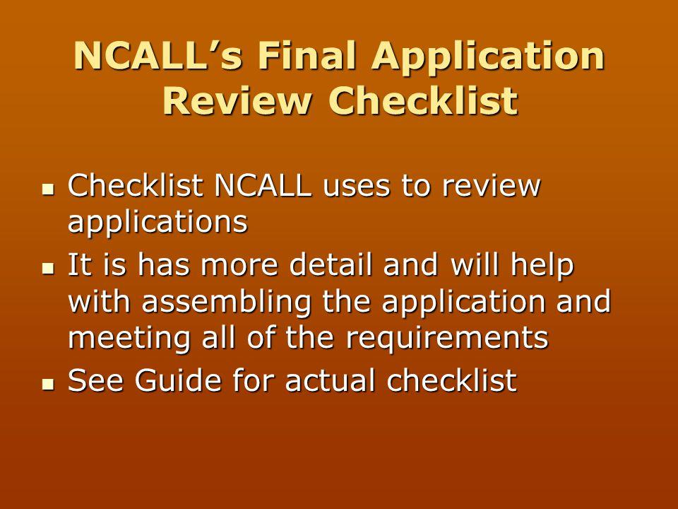 NCALL's Final Application Review Checklist Checklist NCALL uses to review applications Checklist NCALL uses to review applications It is has more deta