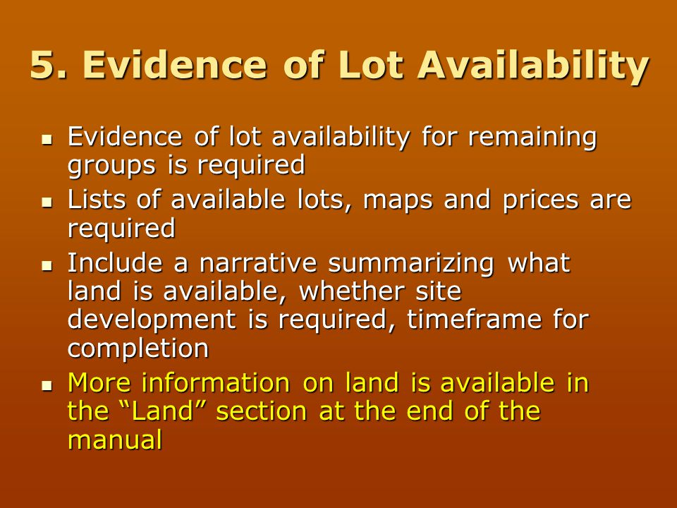 5. Evidence of Lot Availability Evidence of lot availability for remaining groups is required Evidence of lot availability for remaining groups is req