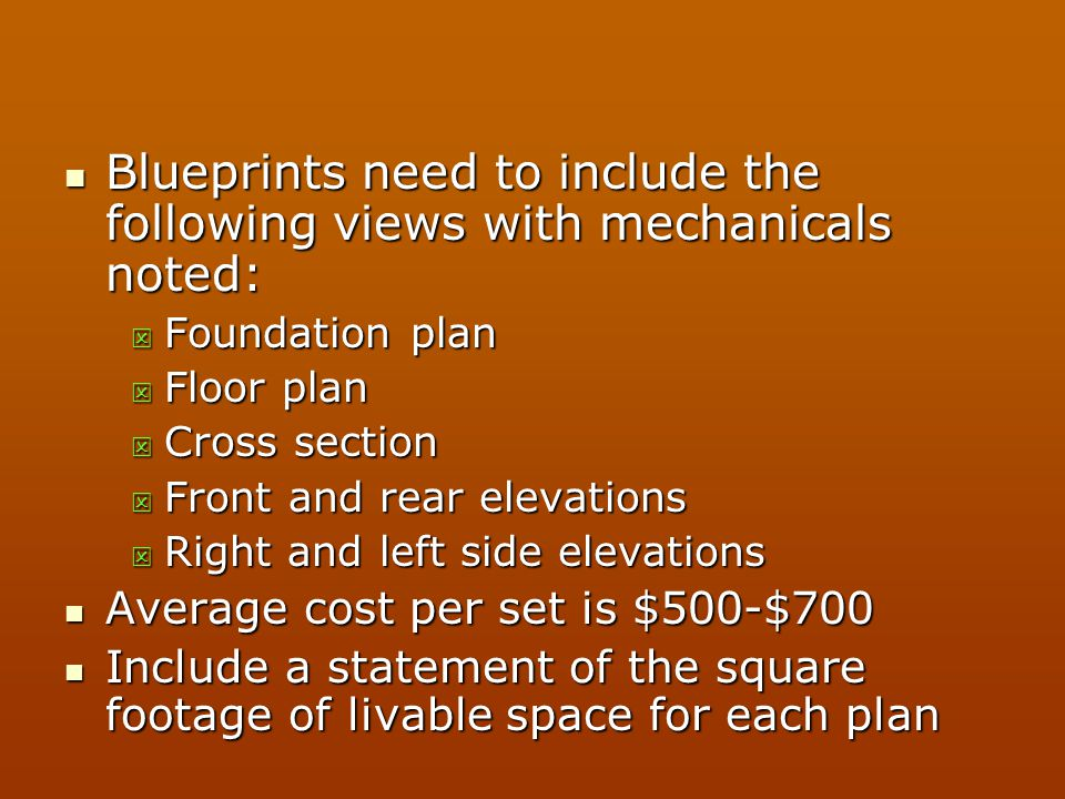 Blueprints need to include the following views with mechanicals noted: Blueprints need to include the following views with mechanicals noted:  Founda