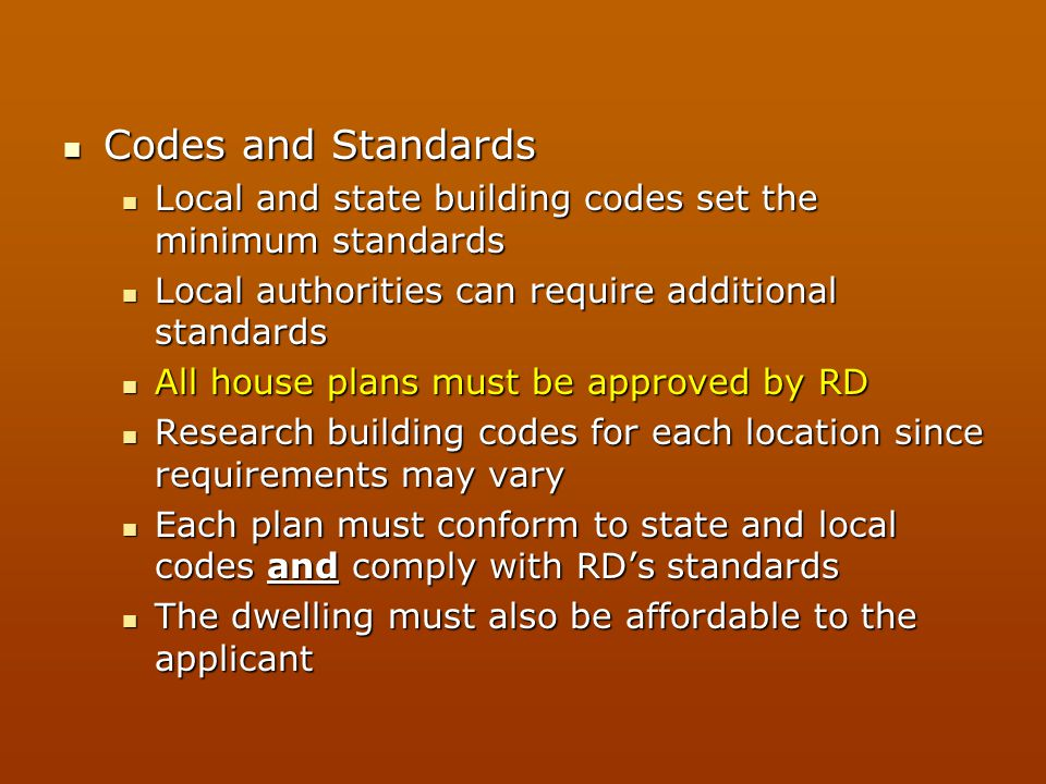 Codes and Standards Codes and Standards Local and state building codes set the minimum standards Local and state building codes set the minimum standa