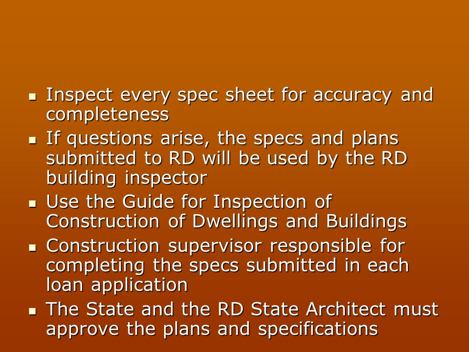 Inspect every spec sheet for accuracy and completeness Inspect every spec sheet for accuracy and completeness If questions arise, the specs and plans