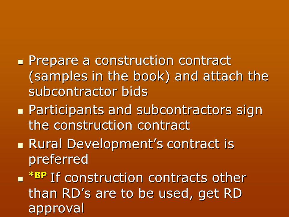 Prepare a construction contract (samples in the book) and attach the subcontractor bids Prepare a construction contract (samples in the book) and atta