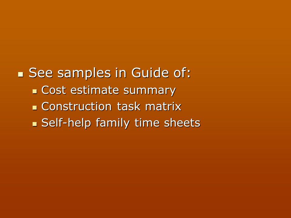 See samples in Guide of: See samples in Guide of: Cost estimate summary Cost estimate summary Construction task matrix Construction task matrix Self-h