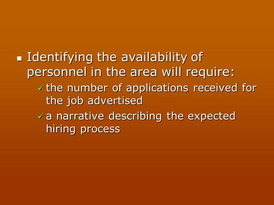 Identifying the availability of personnel in the area will require: Identifying the availability of personnel in the area will require: the number of