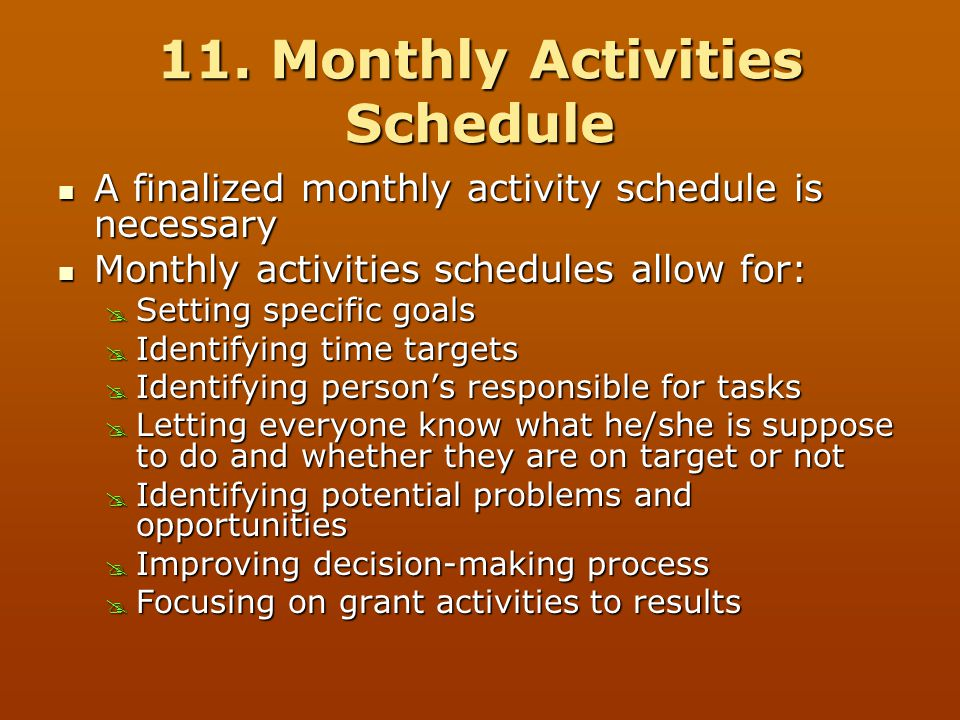 11. Monthly Activities Schedule A finalized monthly activity schedule is necessary A finalized monthly activity schedule is necessary Monthly activiti