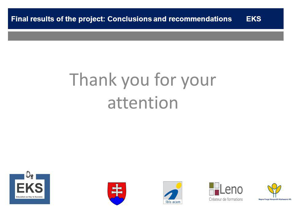 Thank you for your attention Final results of the project: Conclusions and recommendationsEKS
