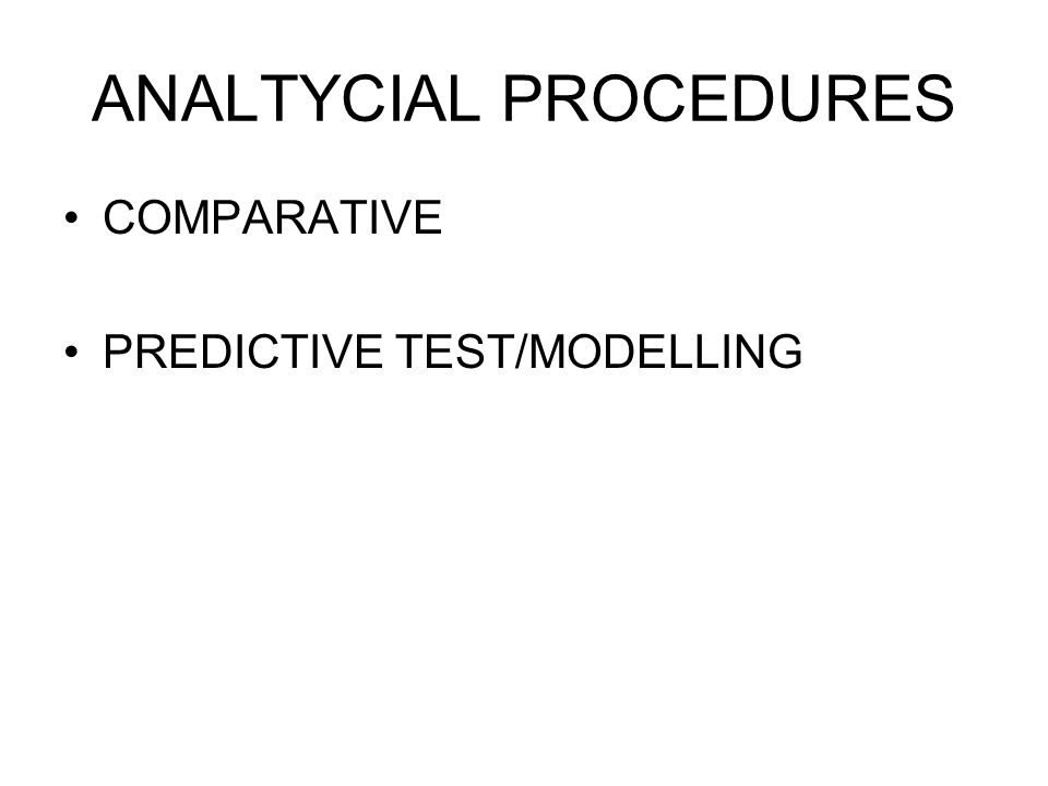 ANALTYCIAL PROCEDURES COMPARATIVE PREDICTIVE TEST/MODELLING