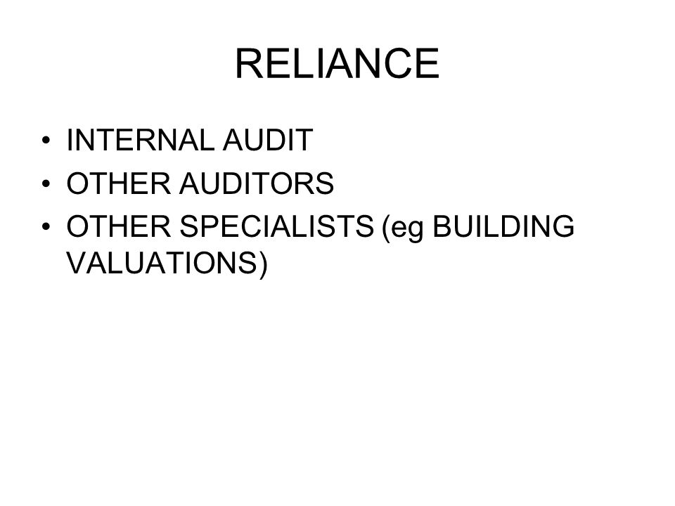 RELIANCE INTERNAL AUDIT OTHER AUDITORS OTHER SPECIALISTS (eg BUILDING VALUATIONS)